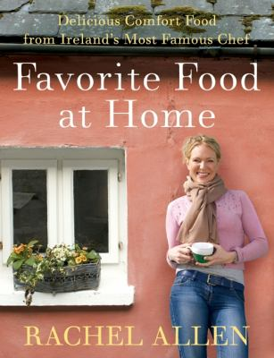 Favorite Food at Home: Delicious Comfort Food from Ireland's Most Famous Chef