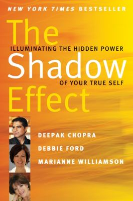 Shadow Effect : Illuminating the Hidden Power of Your True Self