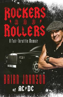 Rockers and Rollers : A Full-Throttle Memoir