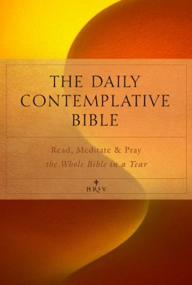 Daily Contemplative Bible NRSV : Read, Meditate, and Pray the Whole Bible in a Year