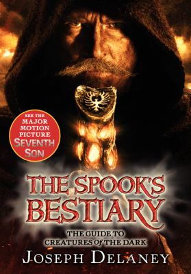 Last Apprentice: the Spook's Bestiary : The Guide to Creatures of the Dark