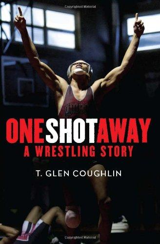 One Shot Away: A Wrestling Story