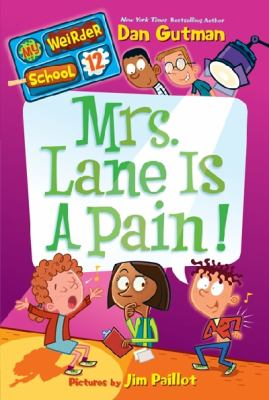 My Weirder School #12: Mrs. Lane Is a Pain!