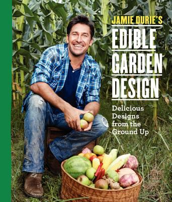 Jamie Durie's Edible Garden
