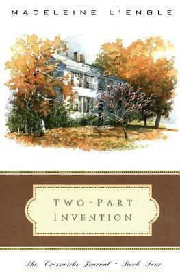 Two-Part Invention: The Story of a Marriage (The Crosswicks Journal, Book 4)