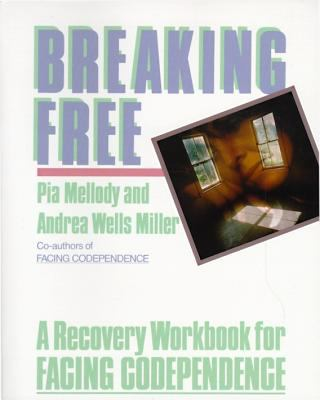 Breaking Free A Recovery Workbook for Facing Codependence
