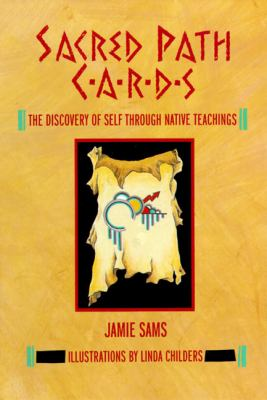 Sacred Path Cards The Discovery of Self Through Native Teachings