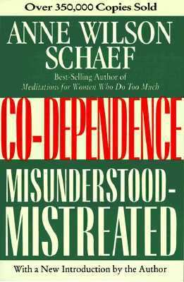 Co-Dependence Misunderstood-Mistreated