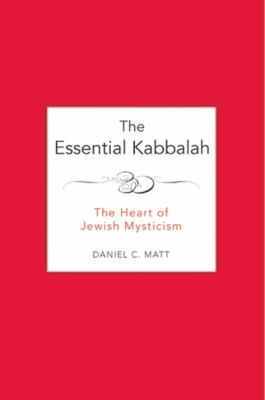 Essential Kabbalah The Heart of Jewish Mysticism