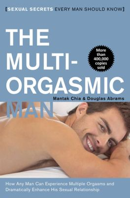 Multi-Orgasmic Man Sexual Secrets Every Man Should Know