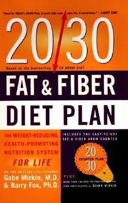 The 20/30 Fat and Fiber Diet Plan: The Weight Reducing, Health Promoting Nutrition System for Life - Gabe Mirkin - Other Format - SPIRAL