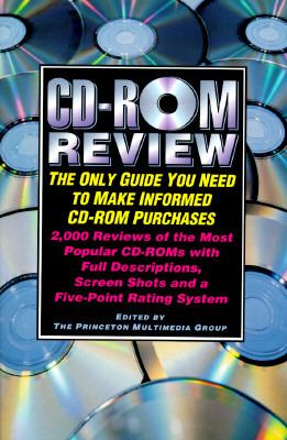 CD-ROM Review: The Only Guide You Need to Make Informed CD-ROM Purchases - Princeton Multimedia Group - Paperback - 1996 ed
