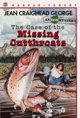 Case of the Missing Cutthroats An Eco Mystery
