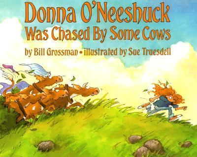 Donna O'Neeshuck Was Chased by Some Cows - Bill Grossman - Paperback