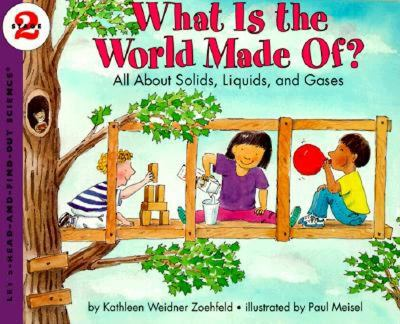 What Is the World Made Of? All About Solids, Liquids, and Gases  Stage 2