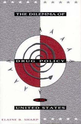 The Dilemma of Drug Policy in the United States - Elaine B. Sharp - Paperback