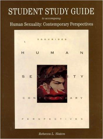 Student Study Guide to Accompany Human Sexuality: Contemporary Perspectives