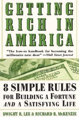 Getting Rich in America 8 Simple Rules for Building a Fortune and a Satisfying Life