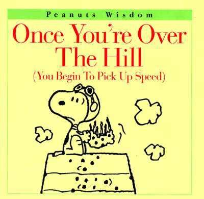 Once You're over the Hill: You Begin to Pick up Speed