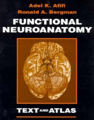 Functional Neuroanatomy Text and Atlas
