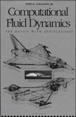 Computational Fluid Dynamics The Basics With Applications