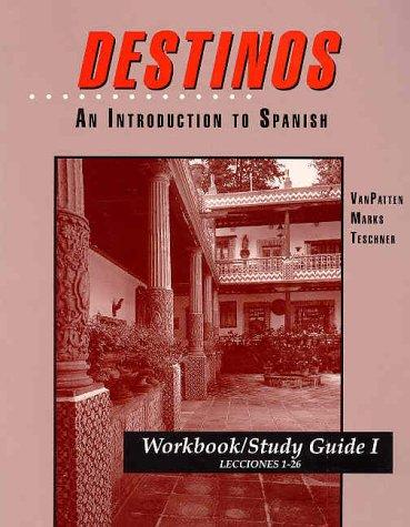 Workbook/Study Guide I (Lessons 1-26) to accompany Destinos: An Introduction to Spanish