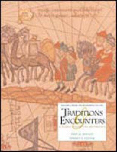 Traditions and Encounters: A Global Perspective on the Past.  Volume I: Fron Beginnings to 1500