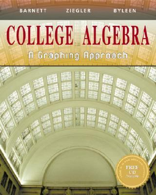 College Algebra A Graphing Approach