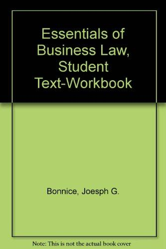 Essentials of Business Law, Student Text-Workbook