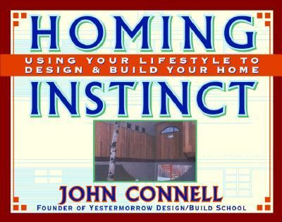 Homing Instinct Using Your Lifestyle to Design and Build Your Home