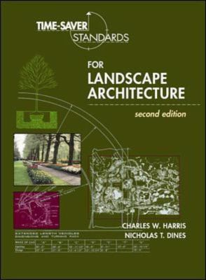 Time-Saver Standards for Landscape Architecture Design and Construction Data