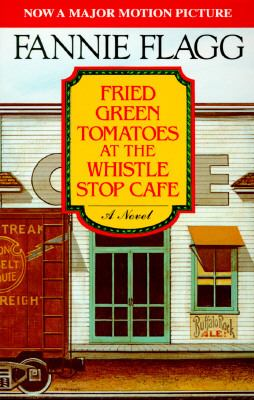 Fried Green Tomatoes..whistle Stop Cafe