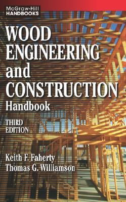 Wood Engineering and Construction Handbook