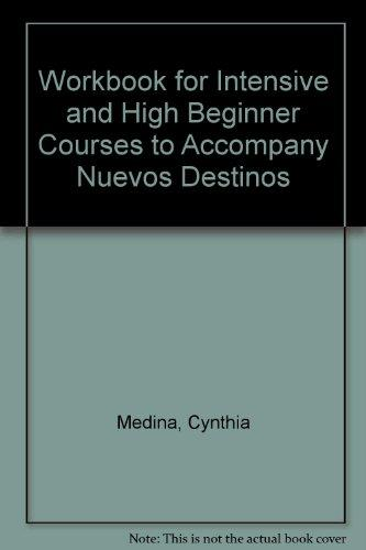 Workbook for Intensive + High Beginner Courses to accompany Nuevos destinos