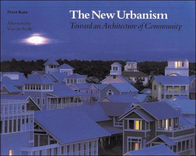 New Urbanism Toward an Architecture of Community