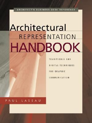 Architectural Representation Handbook: Traditional and Digital Techniques for Graphic Communication