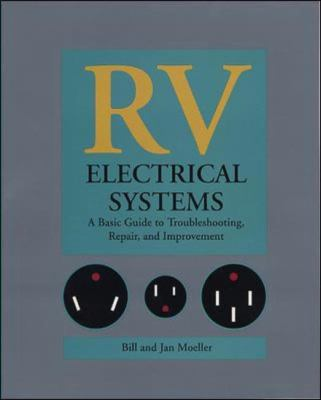 Rv Electrical Systems A Basic Guide to Troubleshooting, Repair, and Improvement