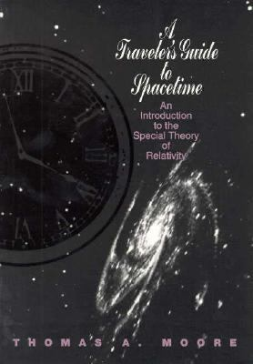 Traveler's Guide to Spacetime An Introduction to the Special Theory of Relativity