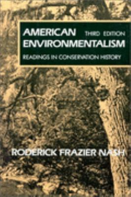 American Environmentalism Readings in Conservation History