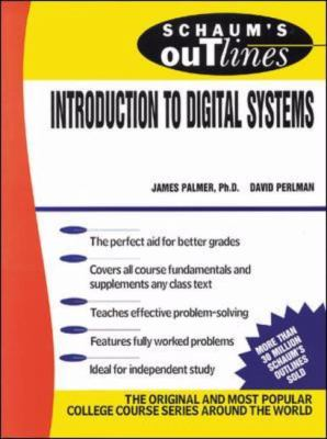 Schaum's Outline of Theory and Problems of Introduction to Digital Systems