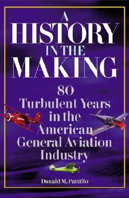 History in the Making 80 Turbulent Years in the American General Aviation Industry