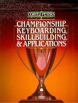 Cortez Peters Championship Keyboarding Skillbuilding and Applications