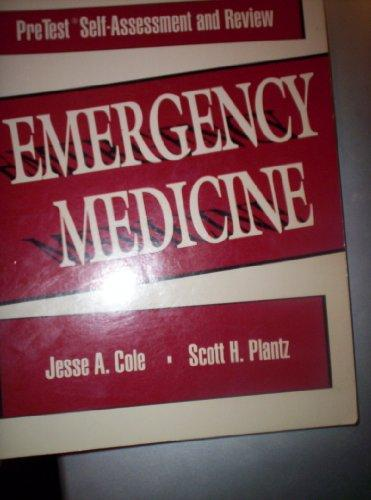 Emergency Medicine: PreTest Self-Assessment and Review