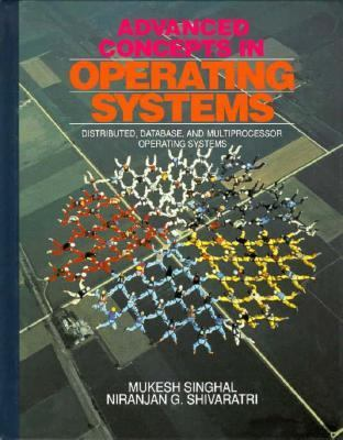 Advanced Concepts in Operating Systems Distributed, Database, and Multiprocessor Operating Systems