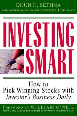 Investing Smart How to Pick Winning Stocks With Investor's Business Daily