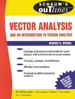 Schaum's Outlines Vector Analysis (And An Introduction to Tensor Analysis)
