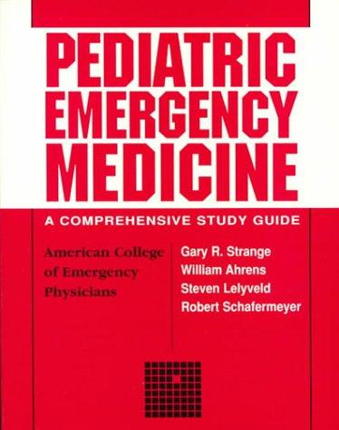 Pediatric Emergency Medicine: A Comprehensive Study Guide