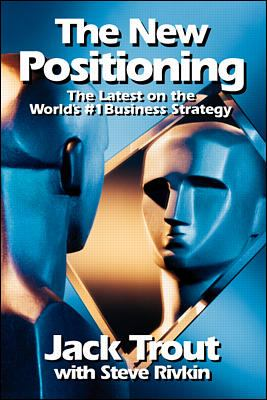 New Positioning The Latest on the World's #1 Business Strategy