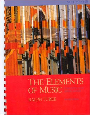 The Elements of Music: Concepts and Applications, Vol. I