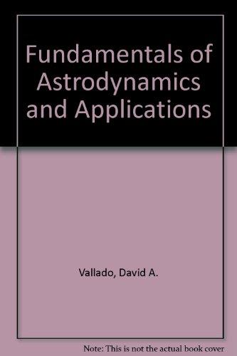 Fundamentals of Astrodynamics and Applications